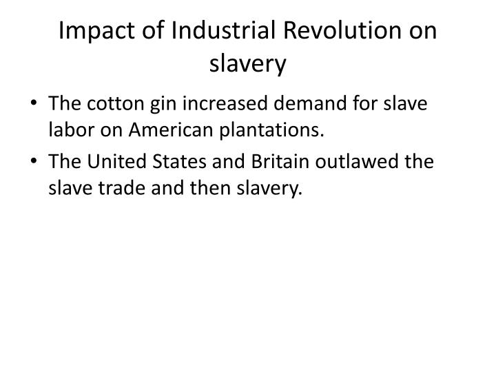 Impact of Industrial Revolution on slavery