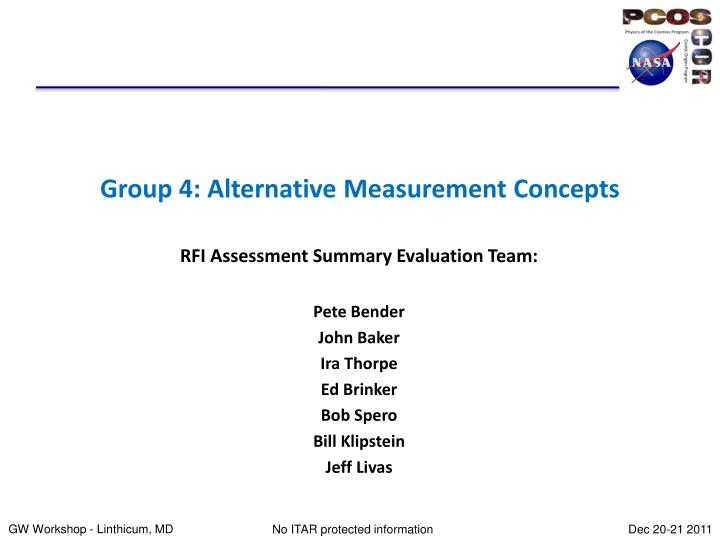 Group 4 alternative measurement concepts