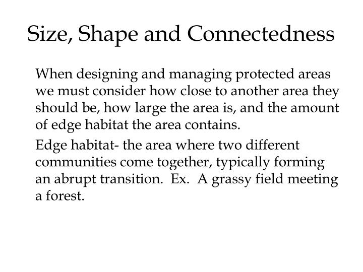 Size, Shape and Connectedness