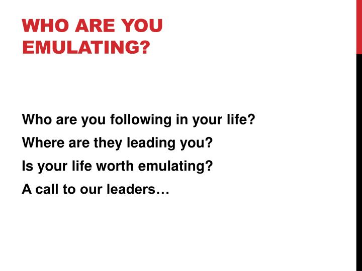 Who are you emulating?