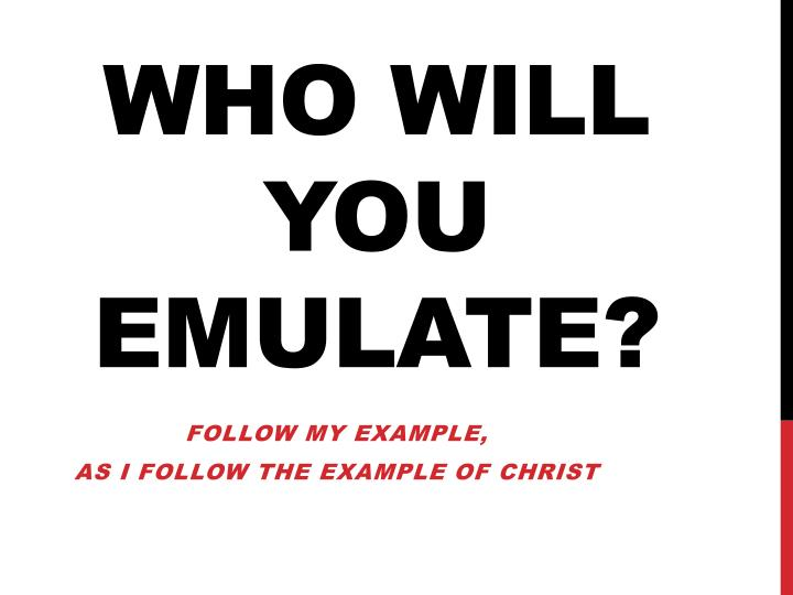 Who will you emulate