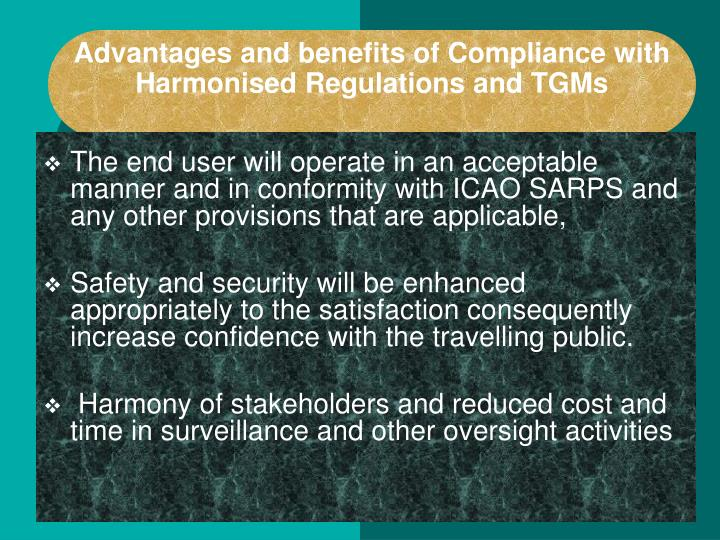 Advantages and benefits of Compliance with Harmonised Regulations and TGMs