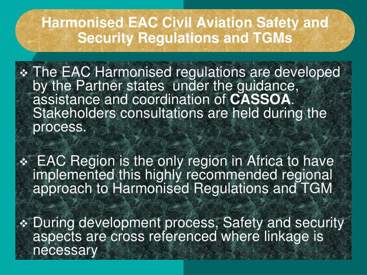 Harmonised EAC Civil Aviation Safety and Security Regulations and TGMs
