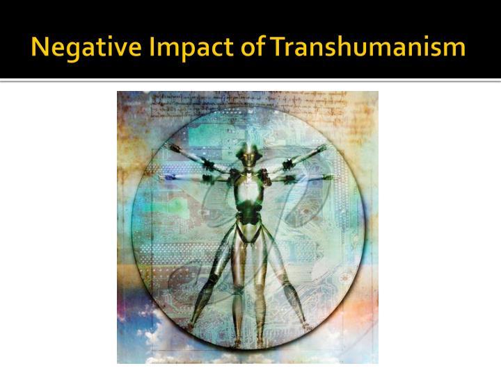 Negative Impact of Transhumanism