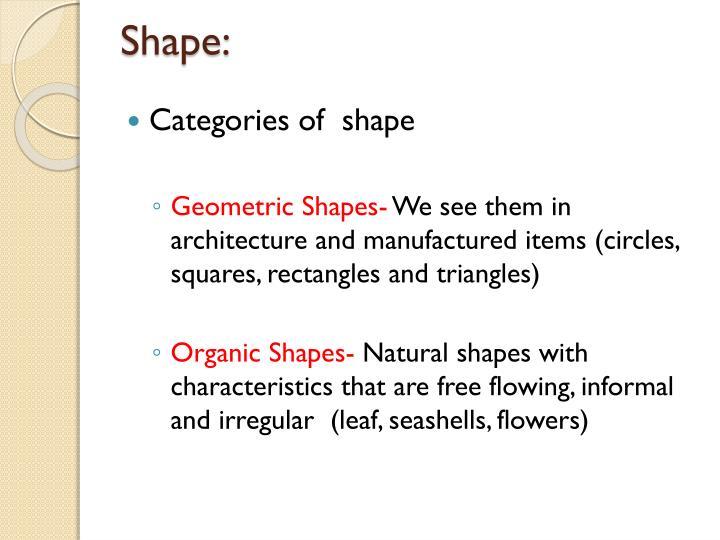 Shape: