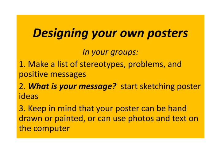Designing your own posters