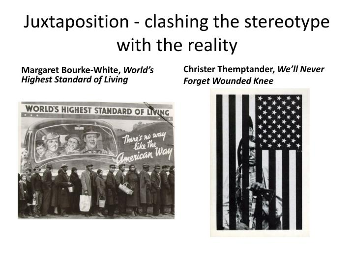Juxtaposition - clashing the stereotype with the reality