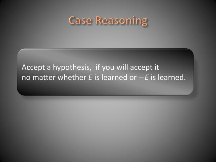 Case Reasoning