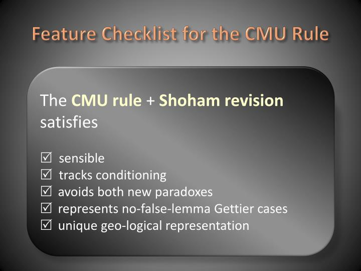 Feature Checklist for the CMU Rule