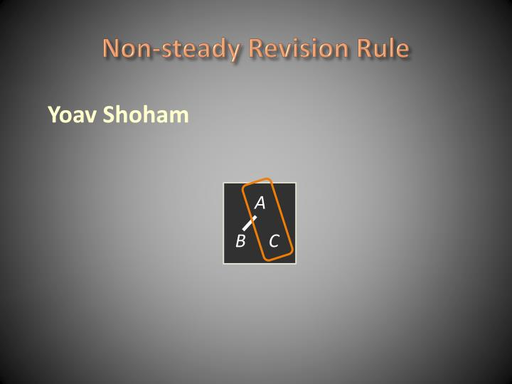 Non-steady Revision Rule