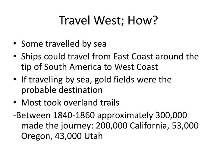 Travel West; How?
