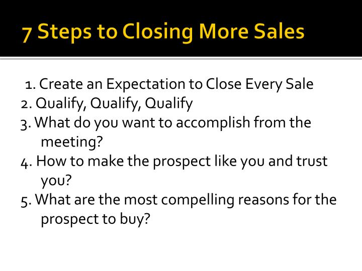 7 steps to closing more sales