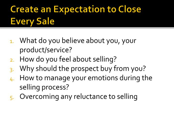 Create an Expectation to Close Every Sale
