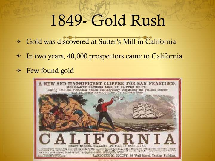 1849- Gold Rush
