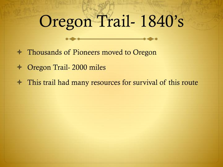 Oregon Trail- 1840's