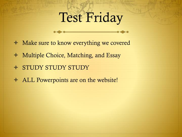 Test Friday