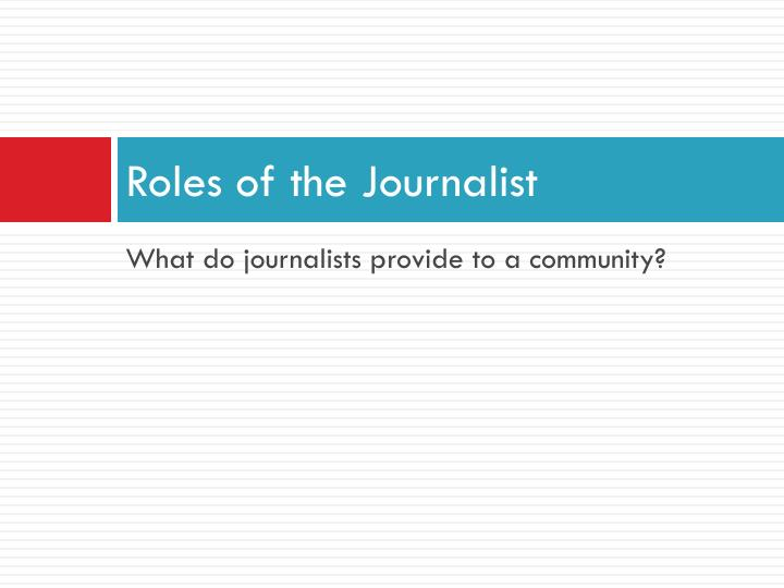 Roles of the Journalist