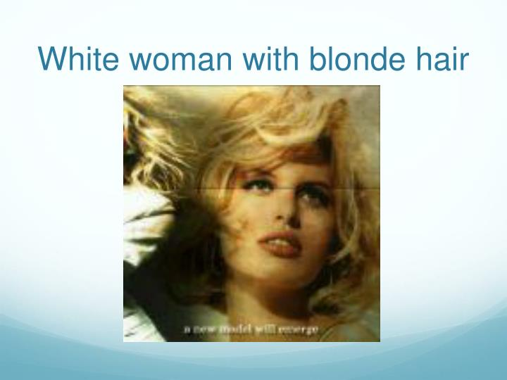 White woman with blonde hair