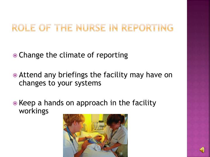 Role of the nurse in reporting