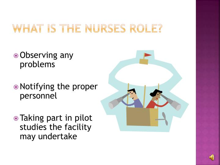 What is the nurses role?