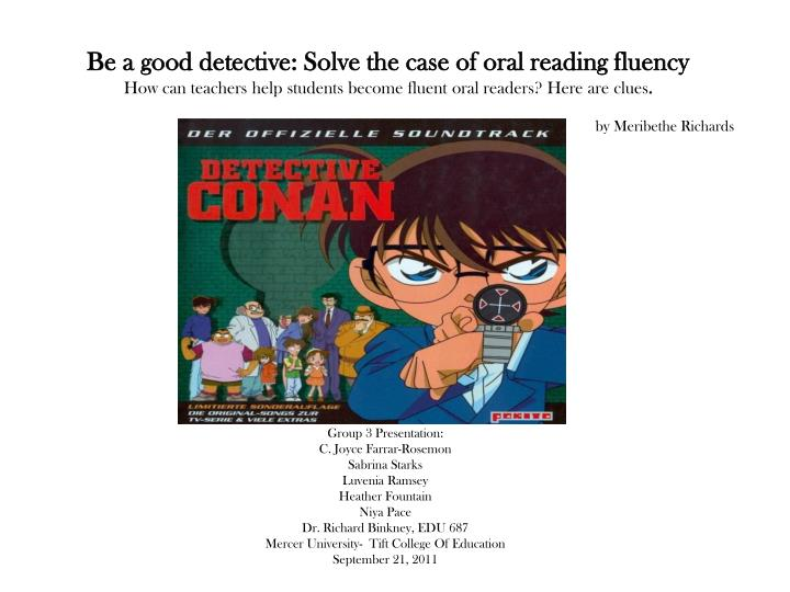 Be a good detective: Solve the case of oral reading fluency