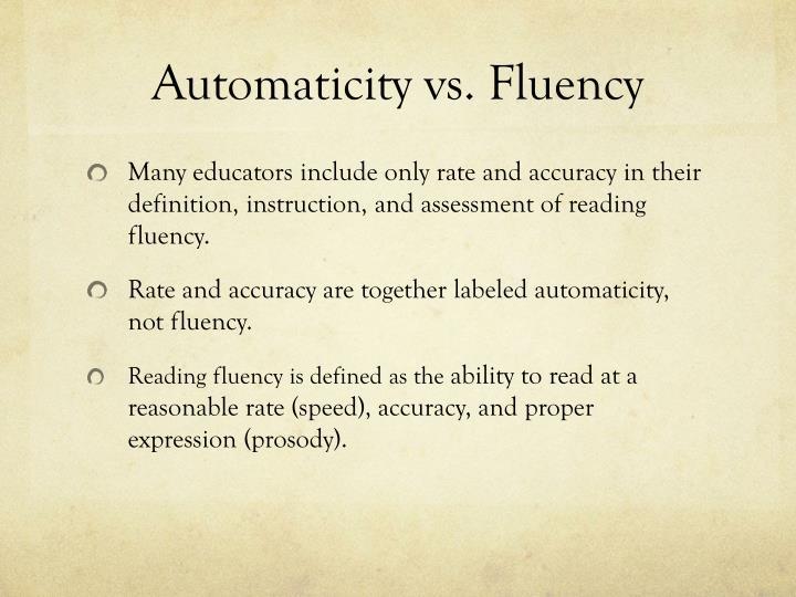 Automaticity vs. Fluency