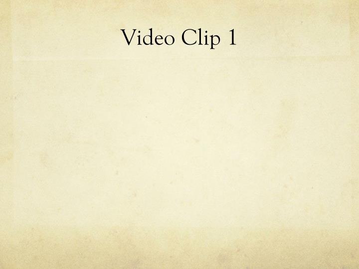 Video Clip 1