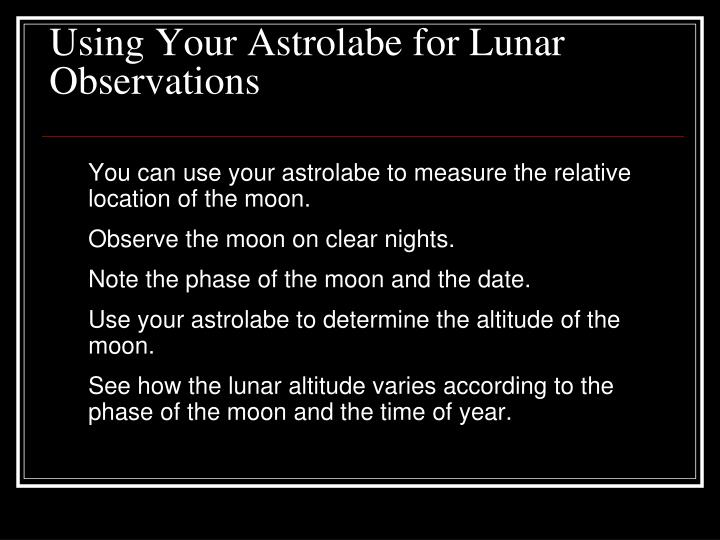 Using Your Astrolabe for Lunar Observations