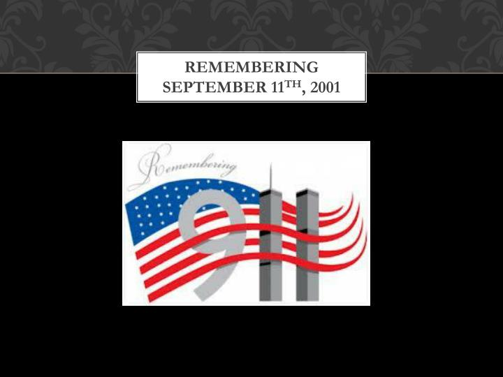 Remembering september 11 th 2001