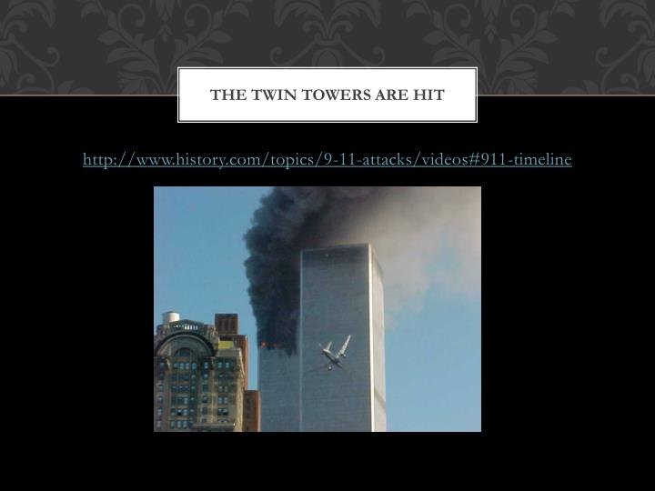 The Twin Towers Are Hit