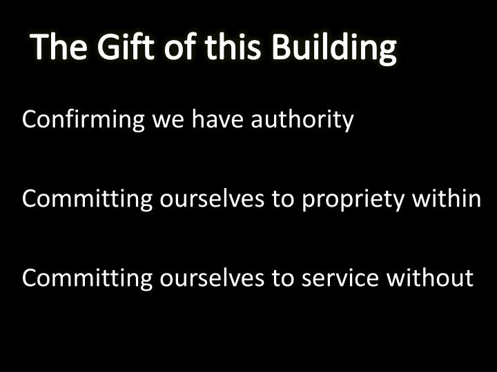 The Gift of this Building