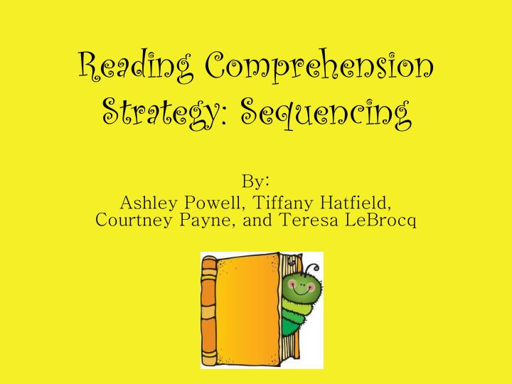 Reading comprehension strategy sequencing