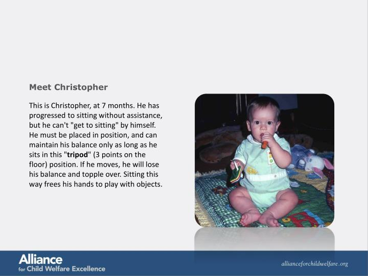 "This is Christopher, at 7 months. He has progressed to sitting without assistance, but he can't ""get..."