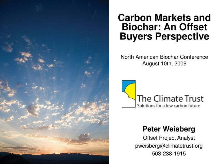 Carbon Markets and Biochar: An Offset Buyers Perspective