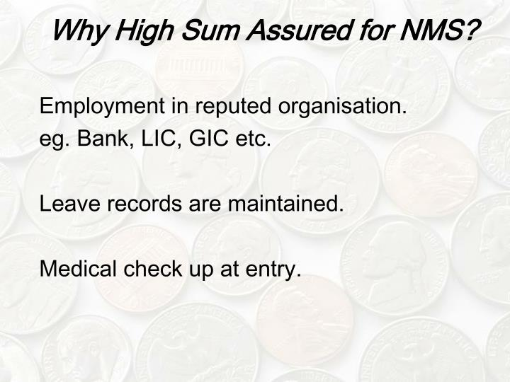 Why High Sum Assured for NMS?