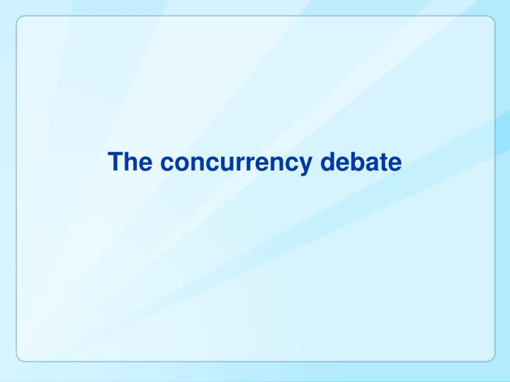 The concurrency debate