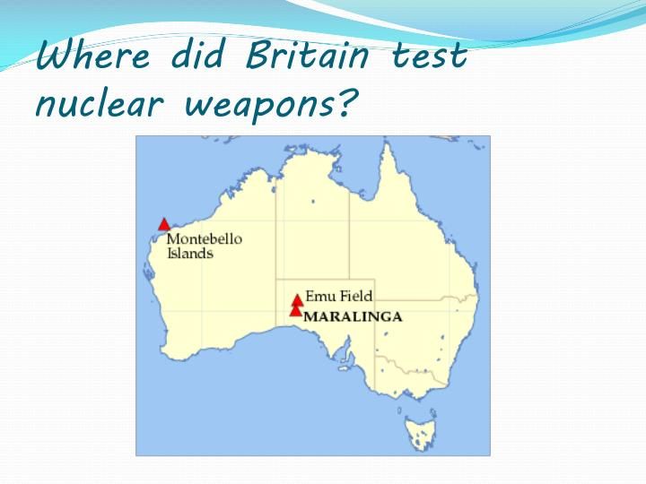 Where did britain test nuclear weapons