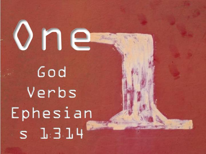 One god verbs ephesians 1 3 14