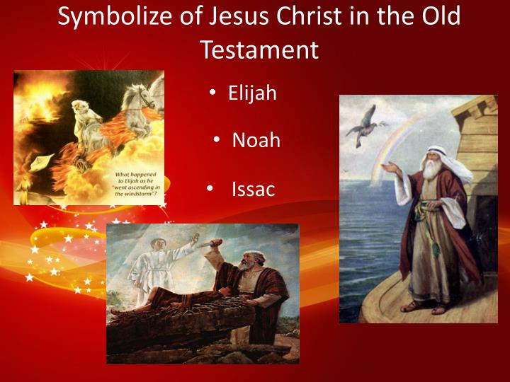 Symbolize of Jesus Christ in the Old Testament