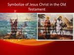 symbolize of jesus christ in the old testament1