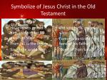 symbolize of jesus christ in the old testament2