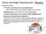 early and high classical art theater