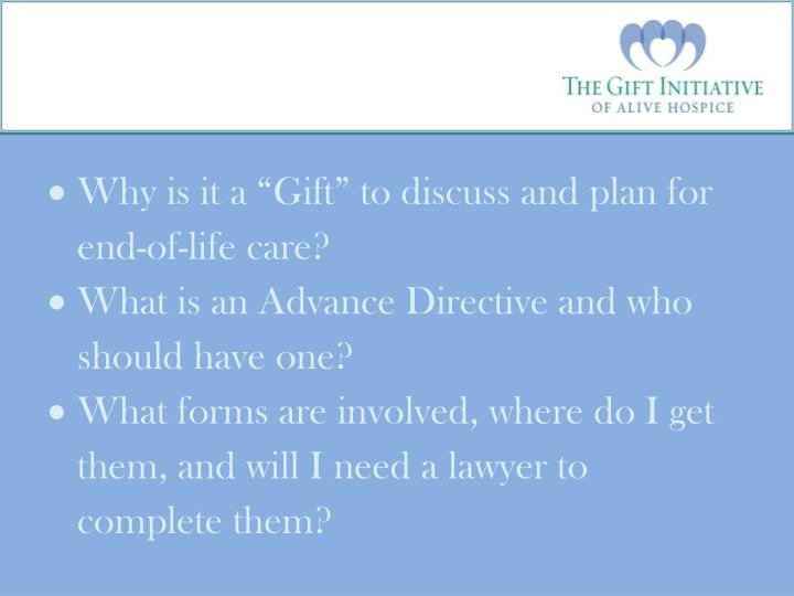 """Why is it a """"Gift"""" to discuss and plan for end-of-life care?"""
