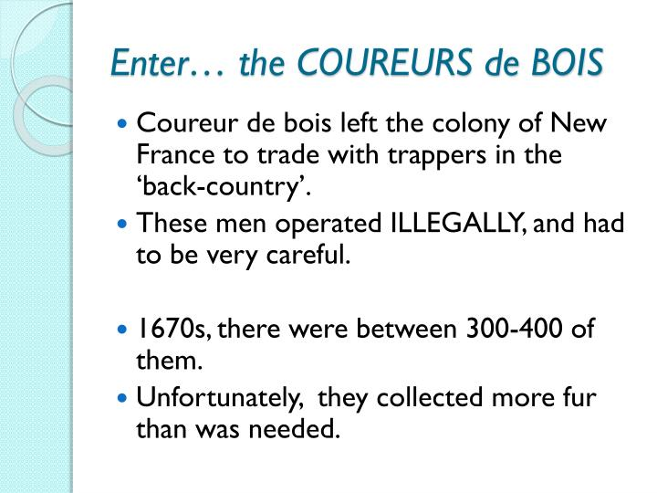 Enter… the COUREURS de BOIS