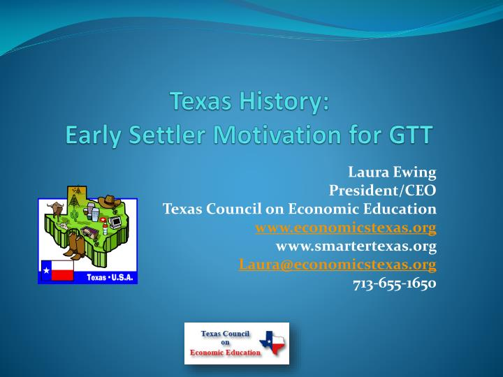 Texas history early settler motivation for gtt