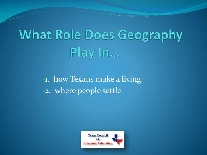 What Role Does Geography Play In…