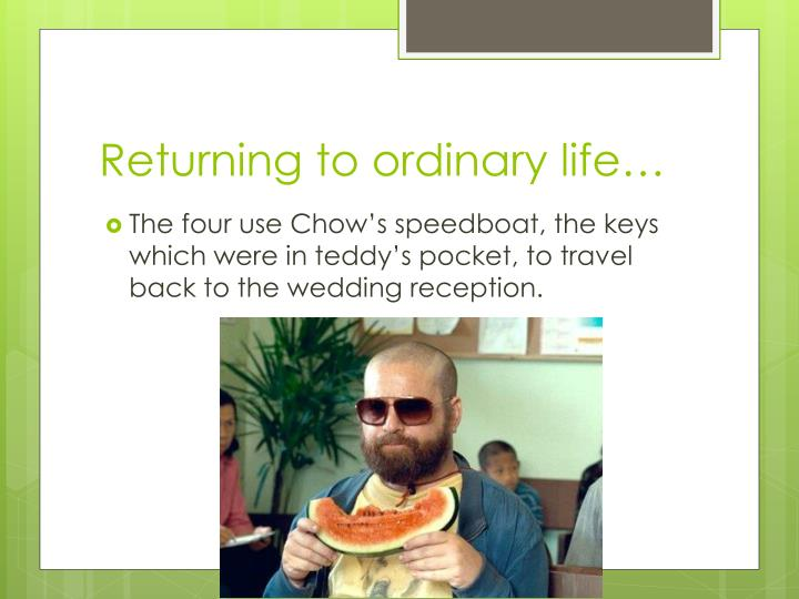 Returning to ordinary life…