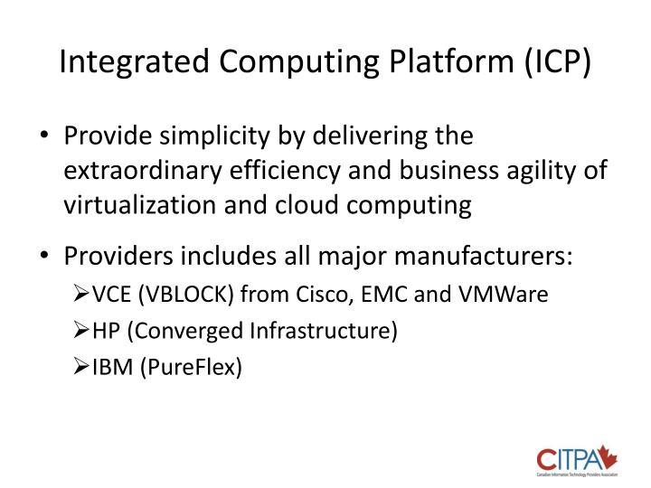 Integrated Computing Platform (ICP)