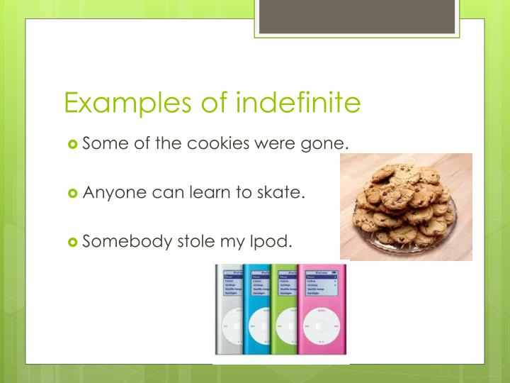 Examples of indefinite