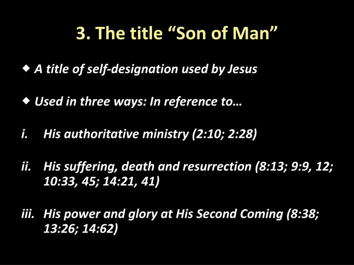 "3. The title ""Son of Man"""